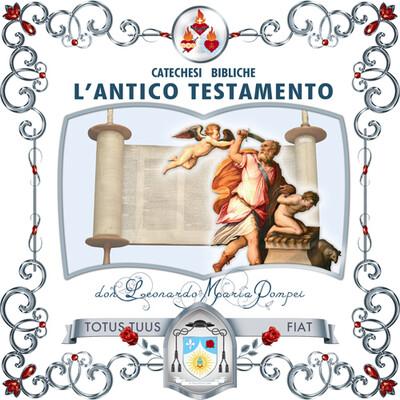 Catechesi bibliche sull'Antico Testamento