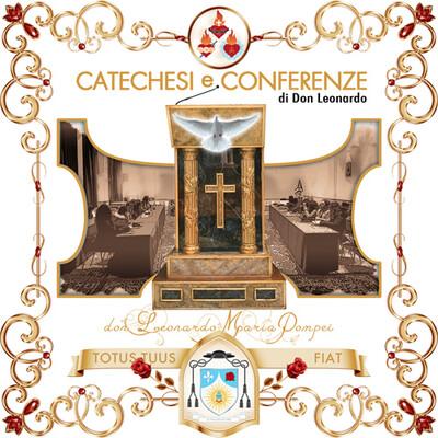 Catechesi, conferenze e meditazioni di don Leonardo Maria Pompei