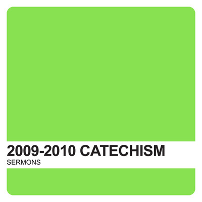 Catechism Sermons 2009-2010 – Covenant United Reformed Church