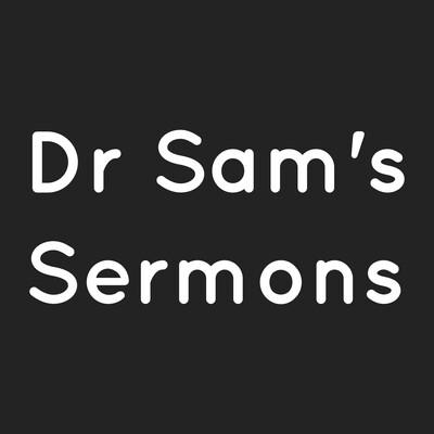 Dr Sam's sermons