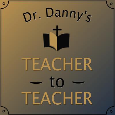 Dr. Danny's Teacher-to-Teacher Podcast
