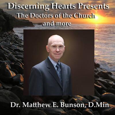 Dr. Matthew Bunson - Discerning Hearts Catholic Podcasts