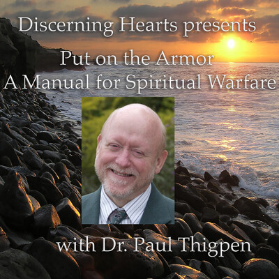 Dr. Paul Thigpen PhD - Discerning Hearts Catholic Podcasts