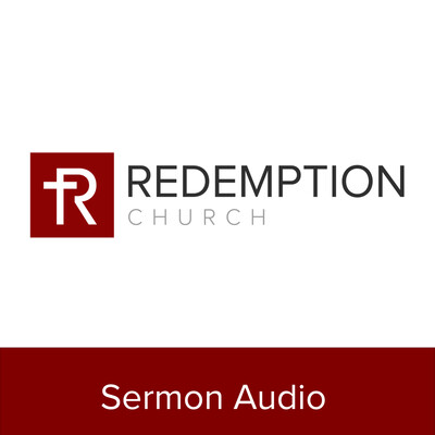 Redemption Church Sermon Audio