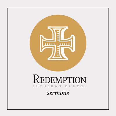 Redemption Lutheran Church Sermons