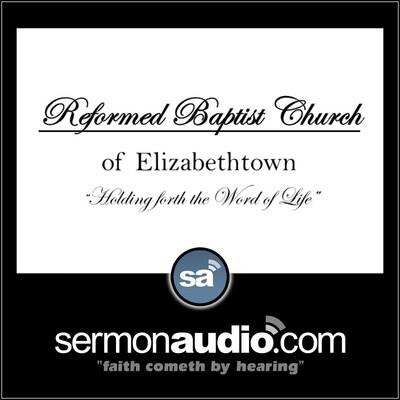 Reformed Baptist Church of Elizabethtown