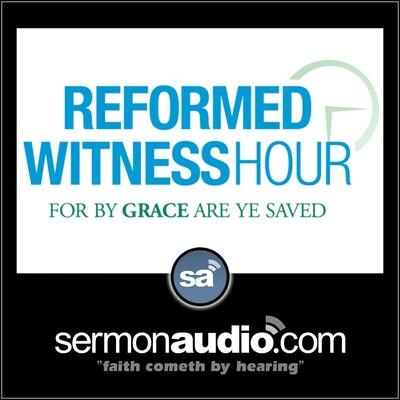 Reformed Witness Hour