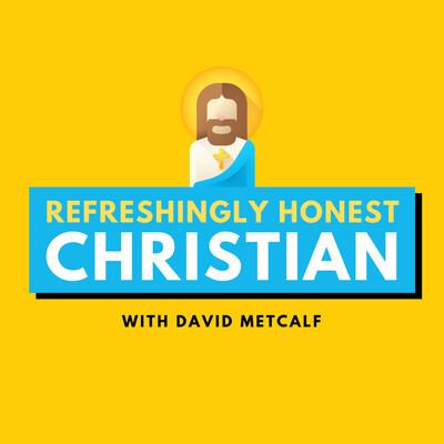 Refreshingly Honest Christian
