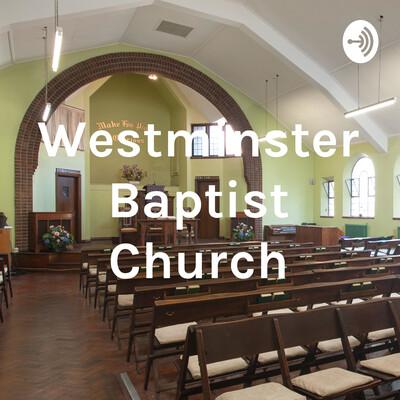 Westminster Baptist Church Sermons
