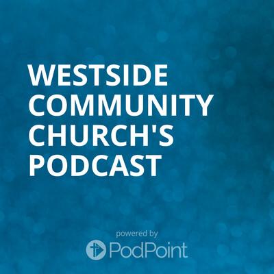 Westside Community Church's Podcast