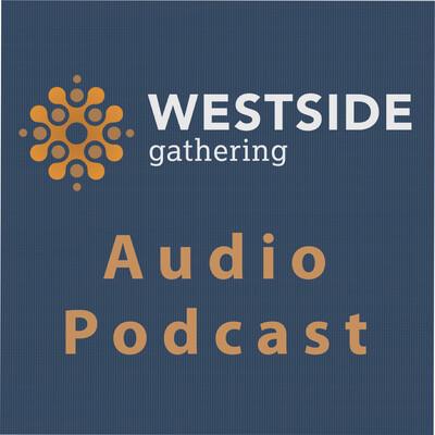 Westside Gathering - Audio