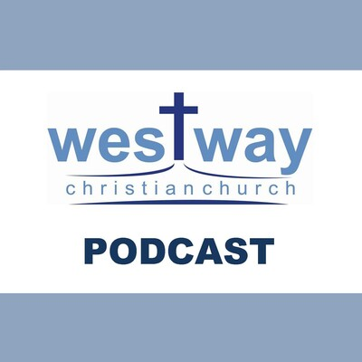 Westway Christian Church's Podcast