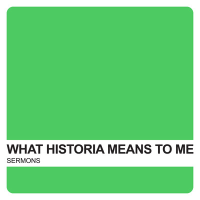 What Historia Means to Me – Covenant United Reformed Church