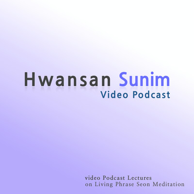 Living Phrase Seon (Korean Zen) Meditation - Hwansan Sunim