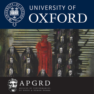 Greek and Roman Drama - Theatre History and Modern Performance (APGRD Public Lectures)
