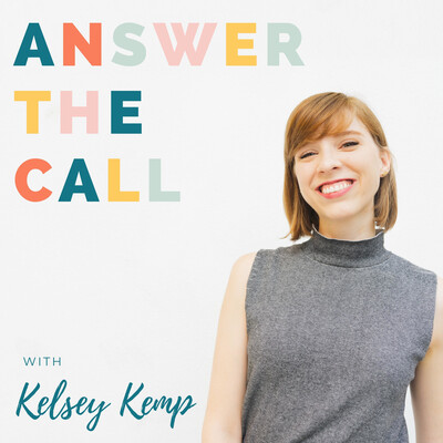 Answer the Call with Kelsey Kemp