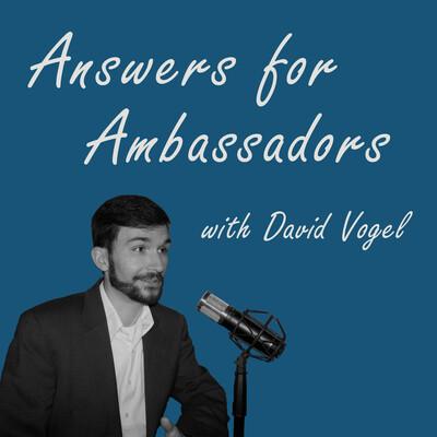 Answers for Ambassadors