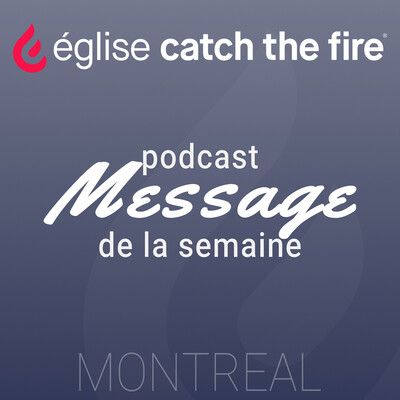 Messages - église Catch The Fire située à Montréal