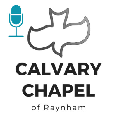 Messages From Calvary Chapel of Raynham