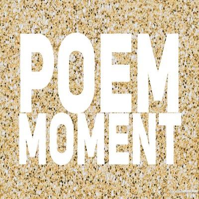poem moment