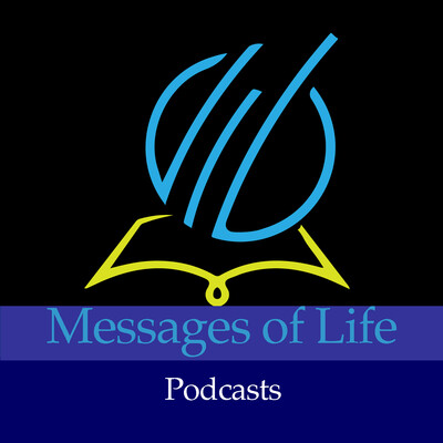 Messages of Life Podcast