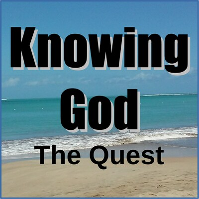 Knowing God - The Quest