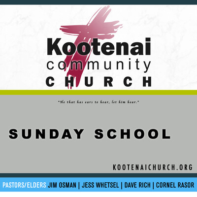 Kootenai Church Adult Sunday School