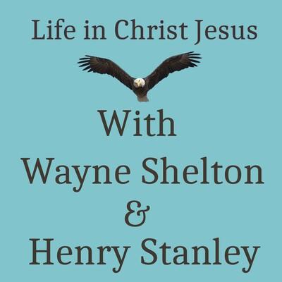 Life in Christ Jesus Podcast