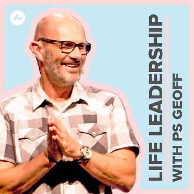 Life Leadership Podcast