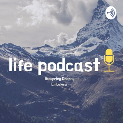 LIFE PODCAST
