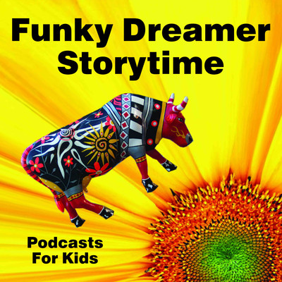 Funky Dreamer Storytime - Kids Stories Bedtime Podcast for Children