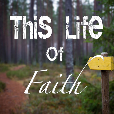 This Life of Faith