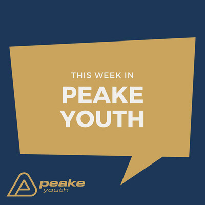 This Week in Peake Youth