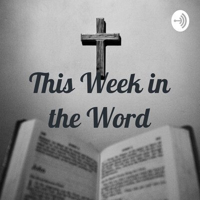 This Week in the Word