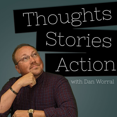 Thoughts, Stories, Action