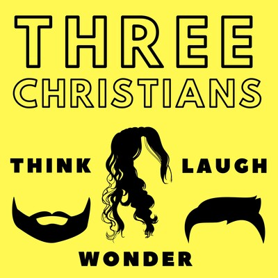Three Christians Podcast