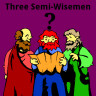 Three Semi-Wisemen