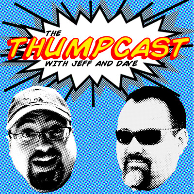 ThumpCast with Jeff & Dave