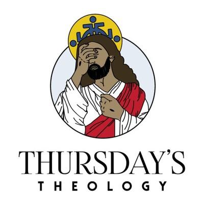 Thursday's Theology