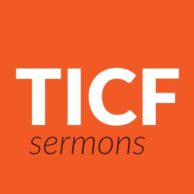 TICF Sermons