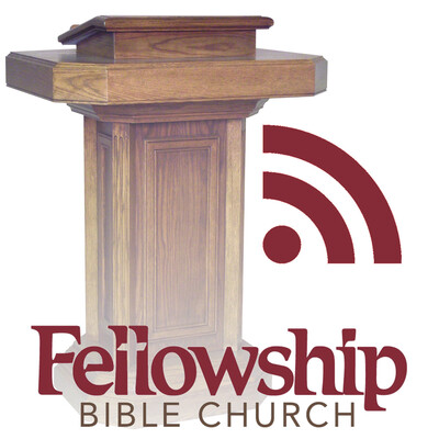 Fellowship Bible Church Sermons