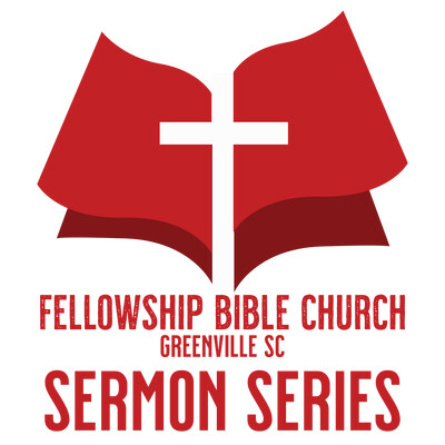 Fellowship Bible Church: Sermon Series