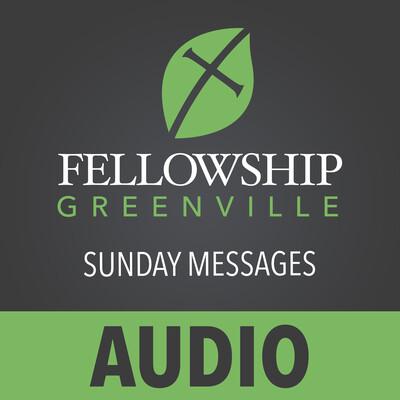 Fellowship Greenville (Audio)