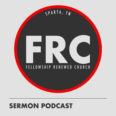 Fellowship Renewed Church Sermons