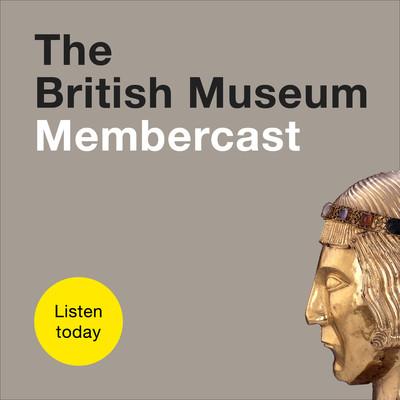 The British Museum Membercast