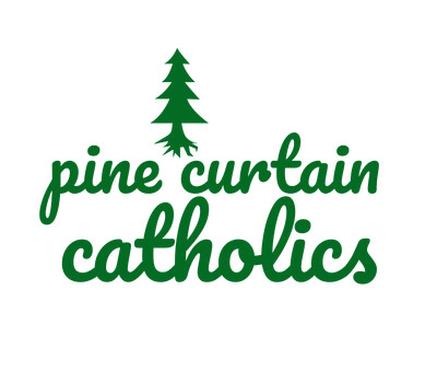 Pine Curtain Catholics