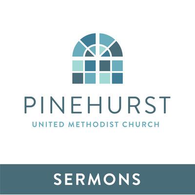 Pinehurst United Methodist Church - Sermons
