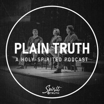 Plain Truth: A Holy-Spirited Podcast