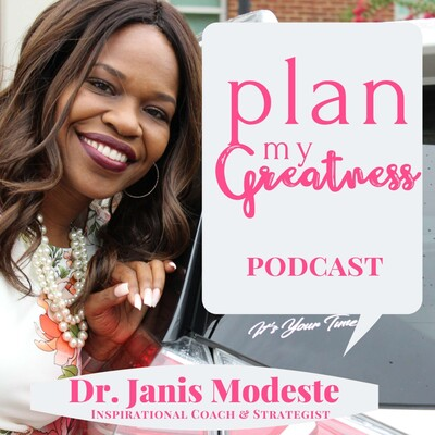 PLAN My Greatness with Dr. Janis