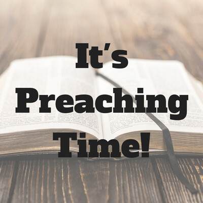 It's Preaching Time! - Esta Baptist Church